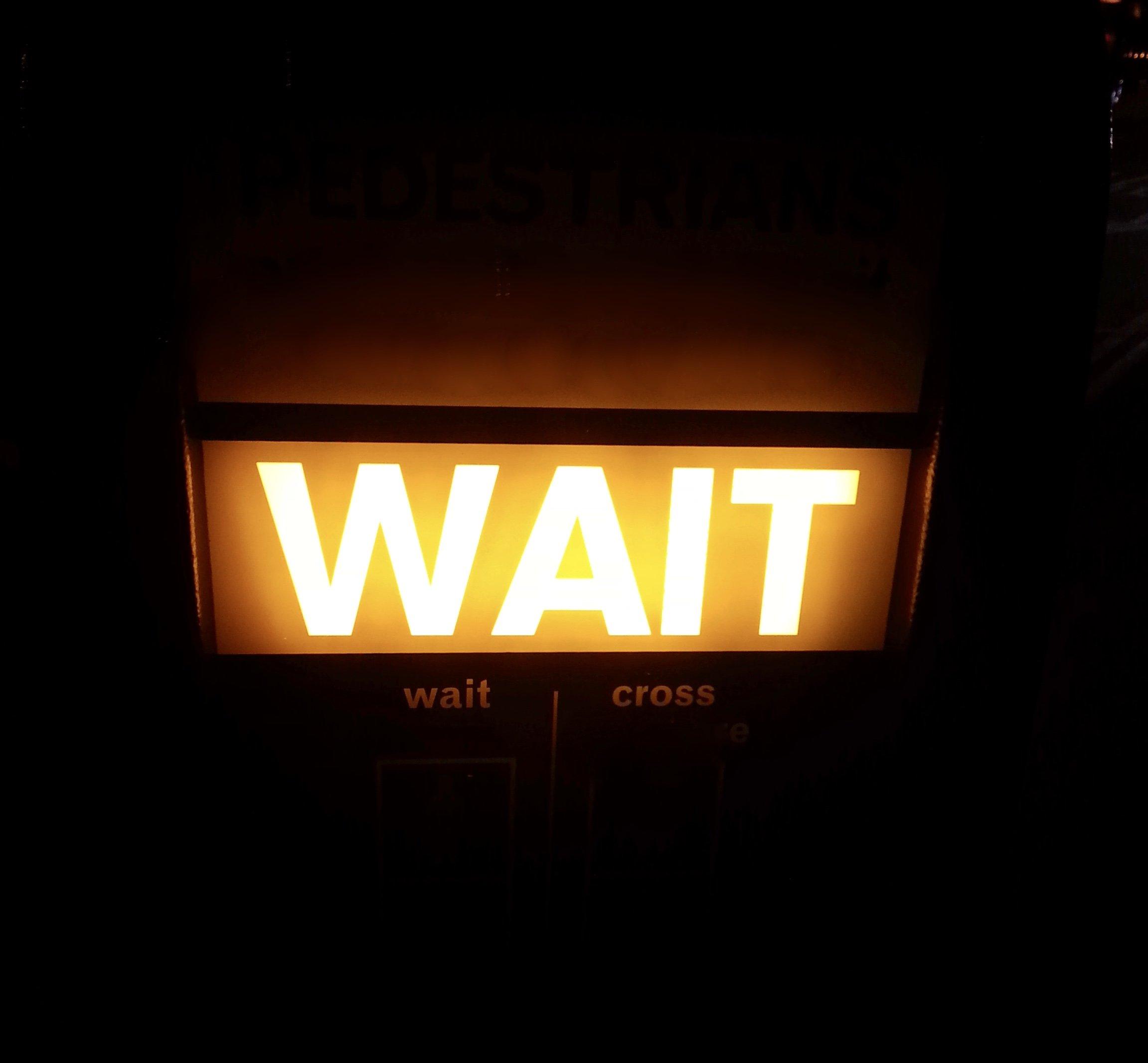 Signage says WAIT